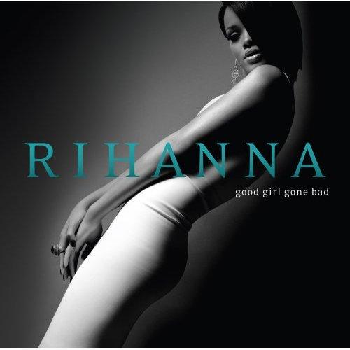 专辑:Rihanna《GoodGirlGoneBad》