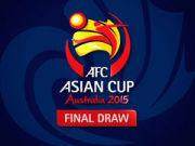 2015亚洲杯抽签 中国遇朝鲜沙特乌兹别克